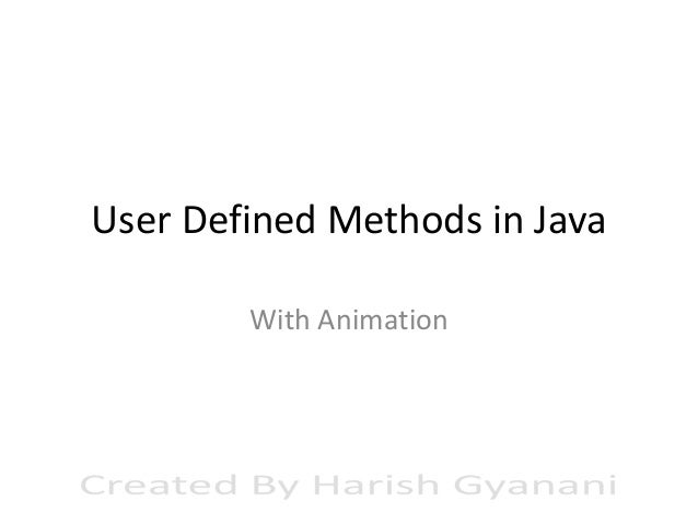 40+ examples of user defined methods in java with explanation