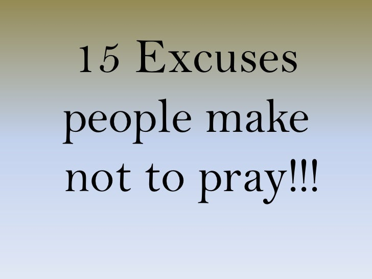 15 excuses people make
