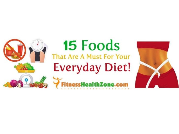 15 foods that are a must for your everyday diet!