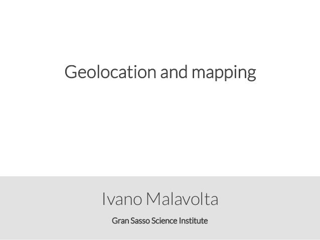 Gran Sasso Science Institute Ivano Malavolta Geolocation and mapping