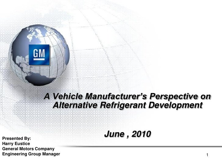 A Vehicle Manufacturer's Perspective on                    Alternative Refrigerant Development   Presented By:            ...