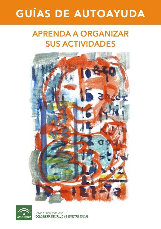 GUÍAS DE AUTOAYUDA APRENDA A ORGANIZAR SUS ACTIVIDADES