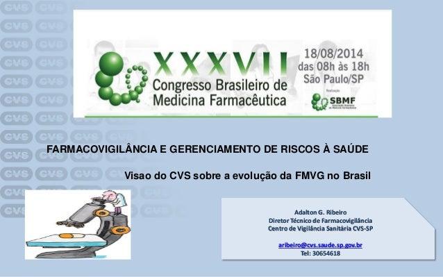 AdaltonG. RibeiroDiretor Técnico de FarmacovigilânciaCentro de Vigilância Sanitária CVS-SParibeiro@cvs.saude.sp.gov.brTel:...