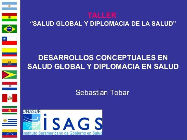 SEBASTIAN TOBAR: Desarrollos Conceptuales en Salud Global y Diplomacia en Salud