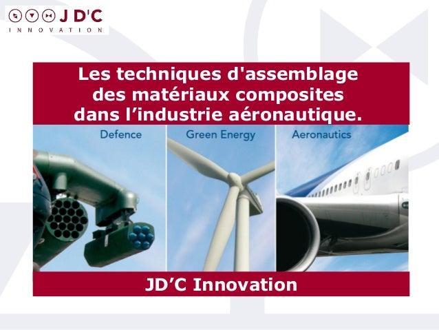 JD'C Innovation Les techniques d'assemblage des matériaux composites dans l'industrie aéronautique.