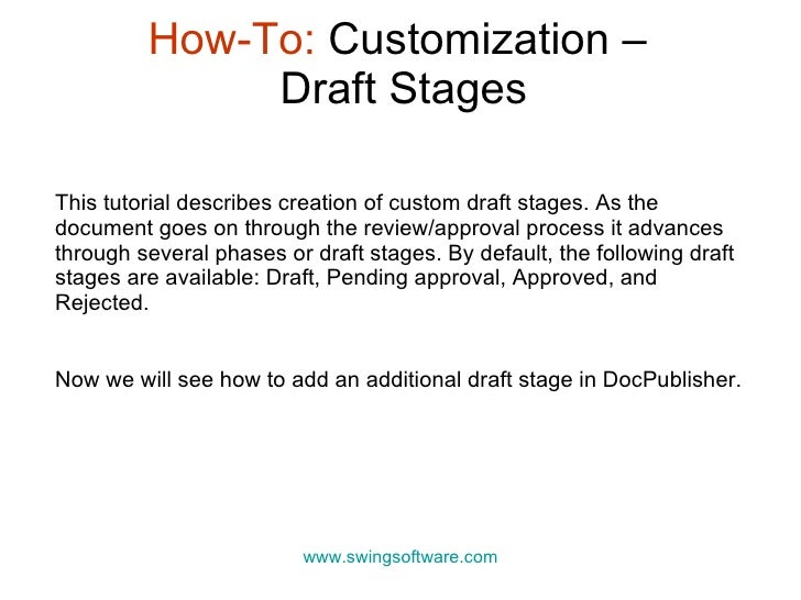 How-To:  Customization –  Draft Stages www.swingsoftware.com This tutorial describes creation of custom draft stages.  As ...