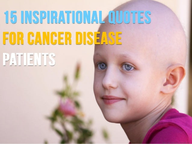 15 Inspirational Quotes For Cancer Disease Patients