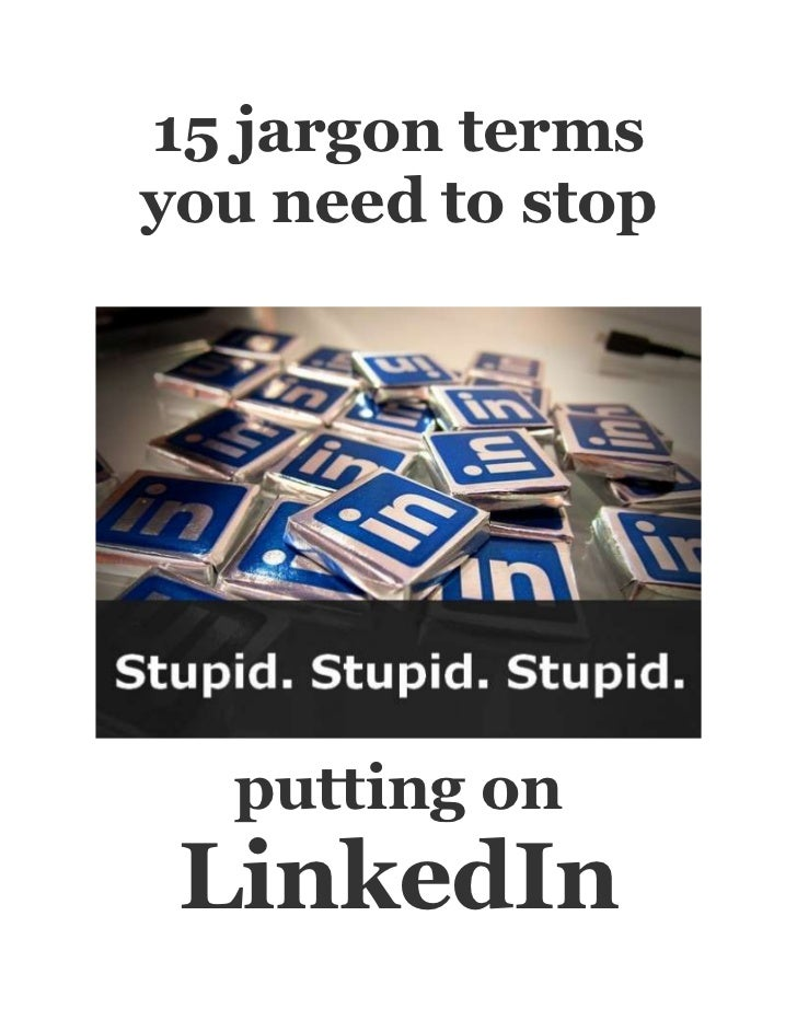 15 jargon termsyou need to stop  putting on LinkedIn