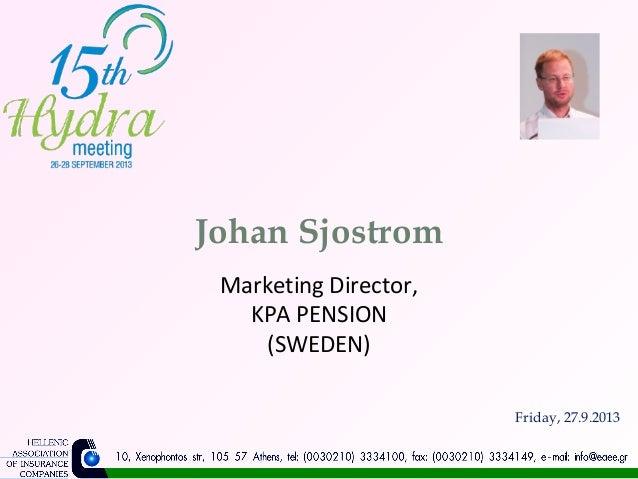 Johan Sjostrom Marketing Director, KPA PENSION (SWEDEN) Friday, 27.9.2013