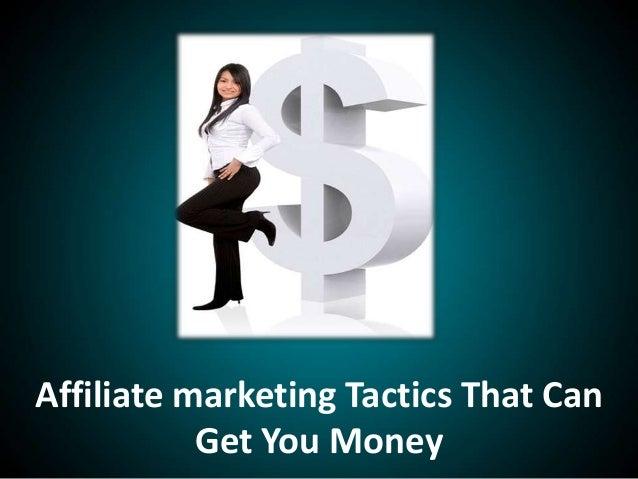 Affiliate marketing Tactics That CanGet You Money