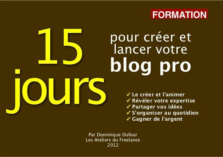 FORMATION 15          pour créer et             lancer votre             blog projours                ✓                   ...