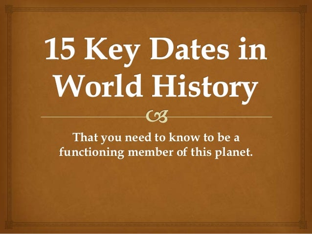 15 key dates in world history