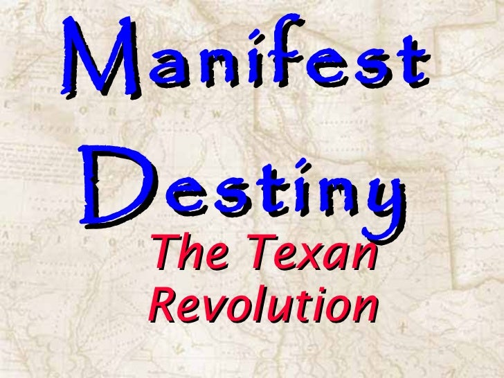 Manifest Destiny The Texan Revolution