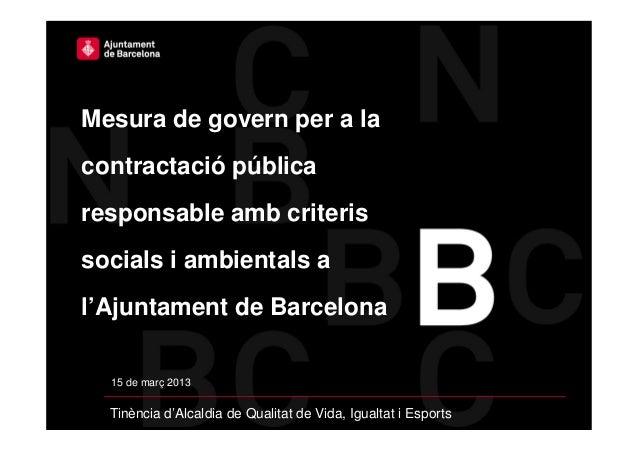 Mesura de govern per a lacontractació públicaresponsable amb criterissocials i ambientals al'Ajuntament de Barcelona  15 d...