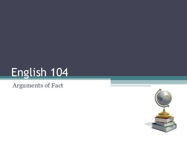 English 104:  Arguments of Fact
