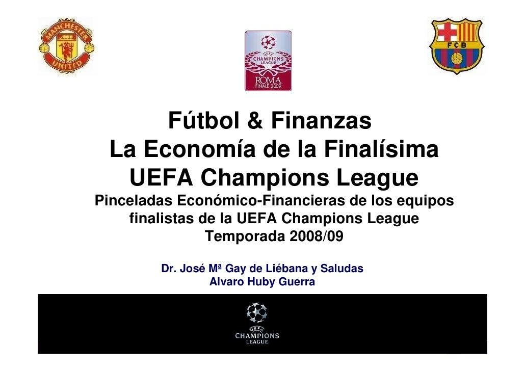 Fútbol & Finanzas                    La Economía de la Finalísima                     UEFA Champions League               ...