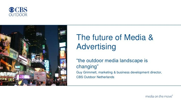 "The future of Media &Advertising""the outdoor media landscape ischanging""Guy Grimmelt, marketing & business development dir..."