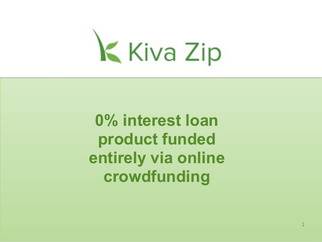 10% interest loanproduct fundedentirely via onlinecrowdfunding