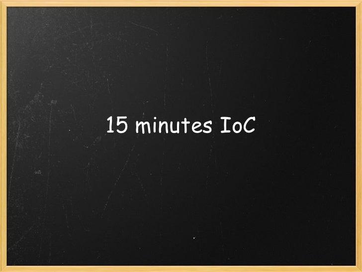 15 minutes IoC