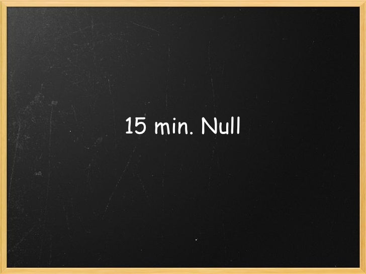 15 Minutes Null
