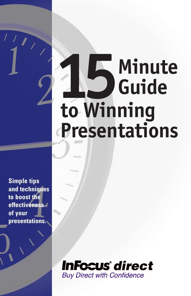 15    Minute                        Guide                  to Winning                  Presentations  Simple tips and tech...