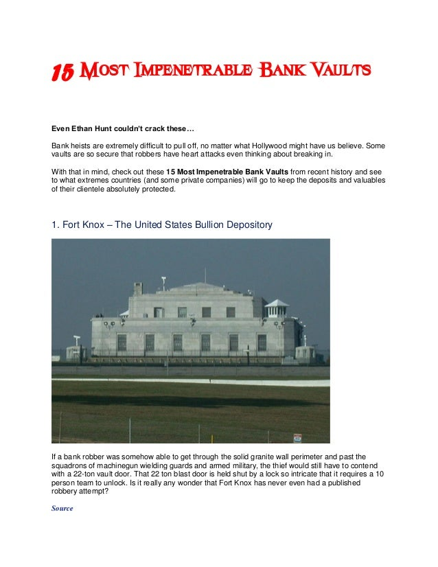 15 Most Impenetrable Bank VaultsEven Ethan Hunt couldn't crack these…Bank heists are extremely difficult to pull off, no m...