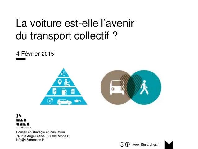 www.15marches.fr Conseil en stratégie et innovation 74, rue Ange Blaise• 35000 Rennes info@15marches.fr 4 Février 2015 La ...