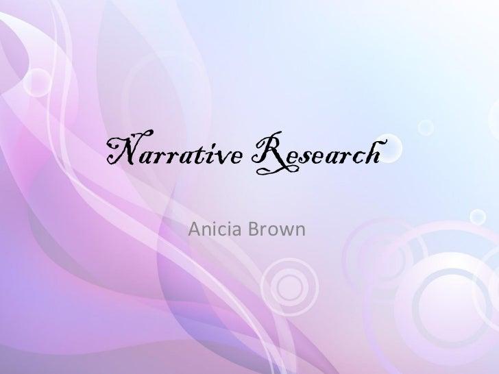 Narrative Research  Anicia Brown