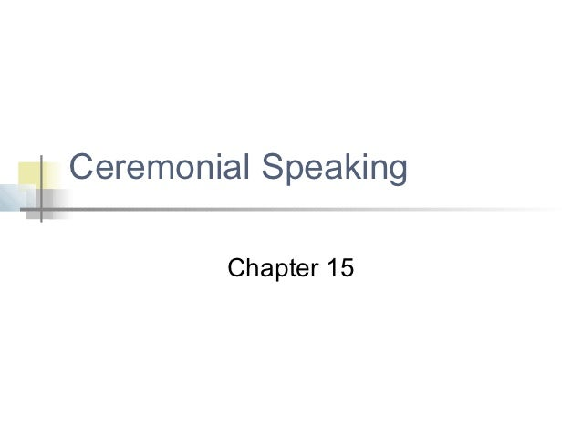 Ceremonial Speaking        Chapter 15