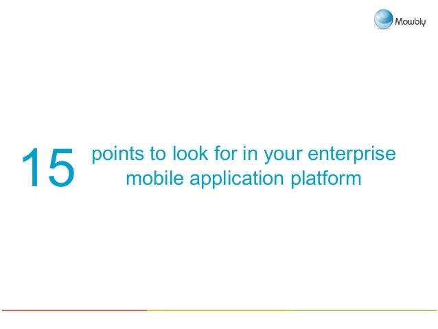 points to look for in your enterprisemobile application platform15