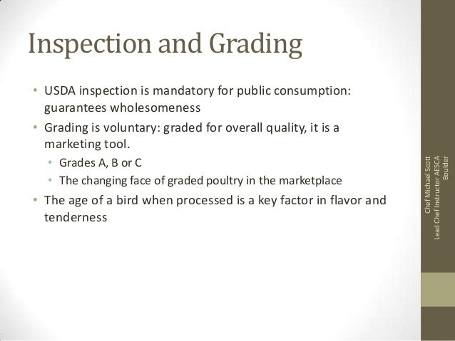 Inspection and Grading  • Grades A, B or C • The changing face of graded poultry in the marketplace  • The age of a bird w...
