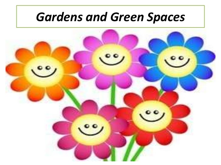 Gardens and Green Spaces