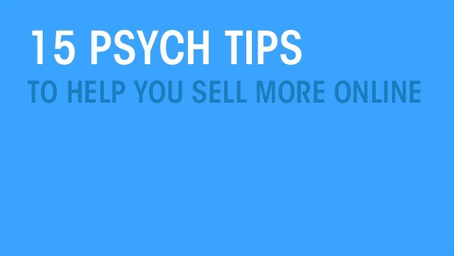 15 Psych Tips: How to sell more online