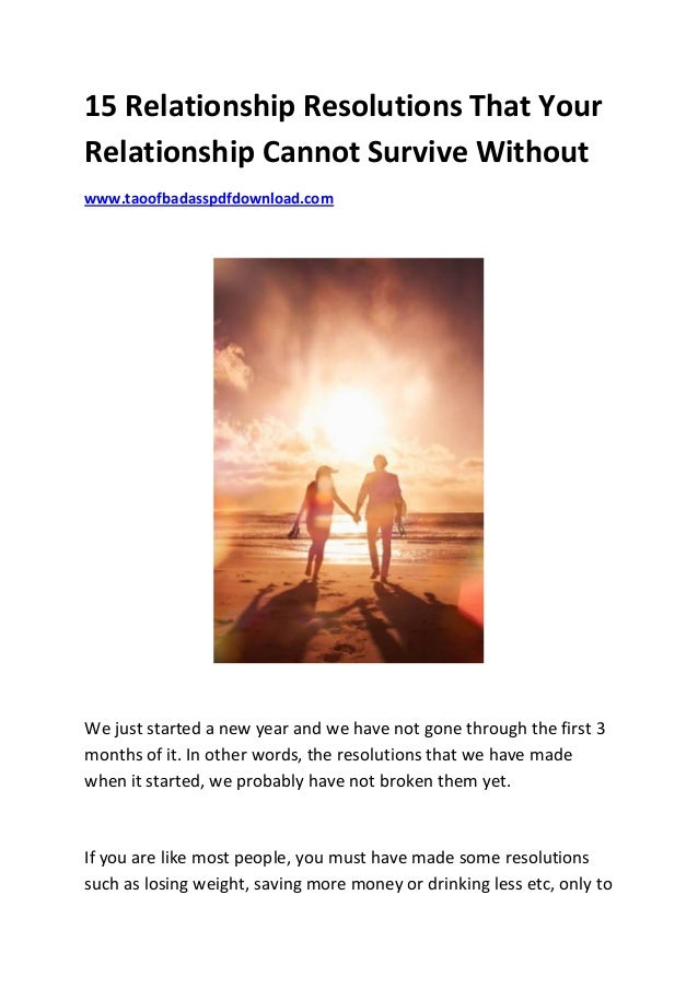15 Relationship Resolutions That YourRelationship Cannot Survive Withoutwww.taoofbadasspdfdownload.comWe just started a ne...