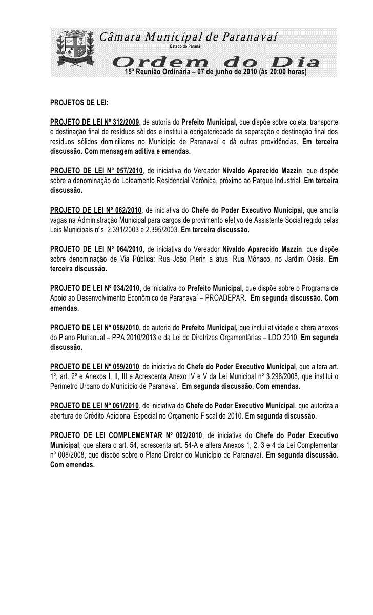 Estado do Paraná                               15ª Reunião Ordinária – 07 de junho de 2010 (às 20:00 horas)   PROJETOS DE ...
