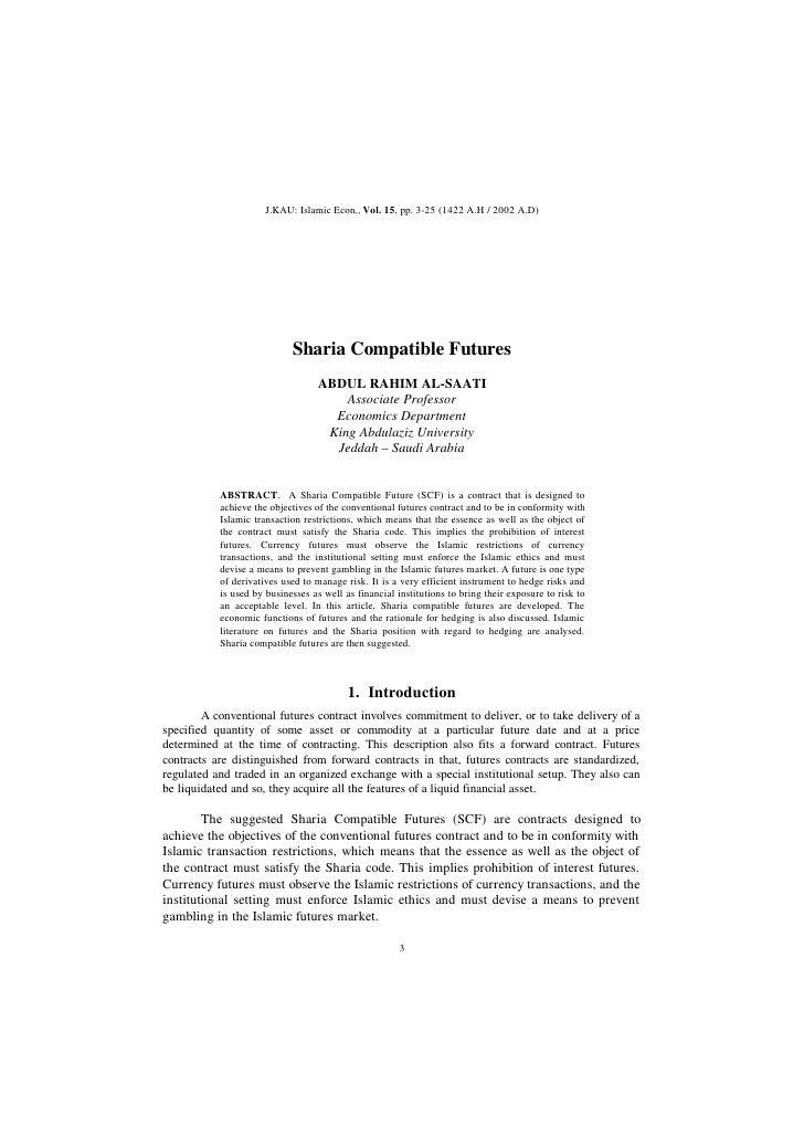J.KAU: Islamic Econ., Vol. 15, pp. 3-25 (1422 A.H / 2002 A.D)                                 Sharia Compatible Futures   ...