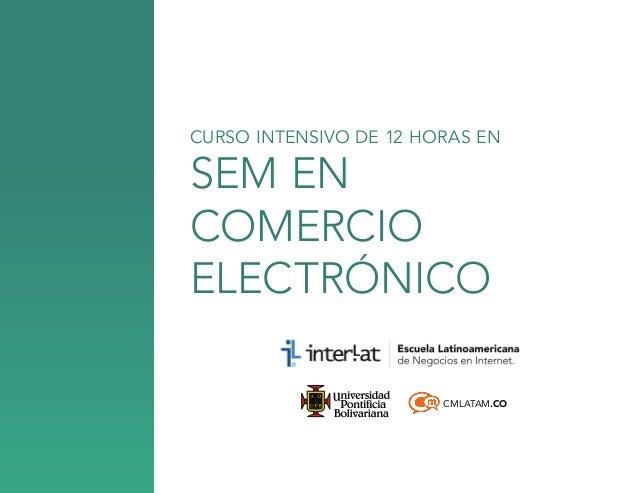CURSO INTENSIVO DE 12 HORAS EN  sem en comercio electrónico  CMLATAM.CO