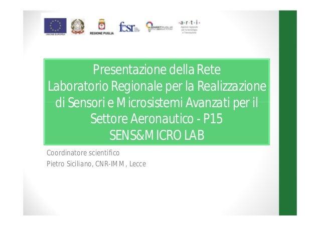 Presentazione della Rete Laboratorio Regionale per la Realizzazione di Sensori e Microsistemi Avanzati per il Settore Aero...