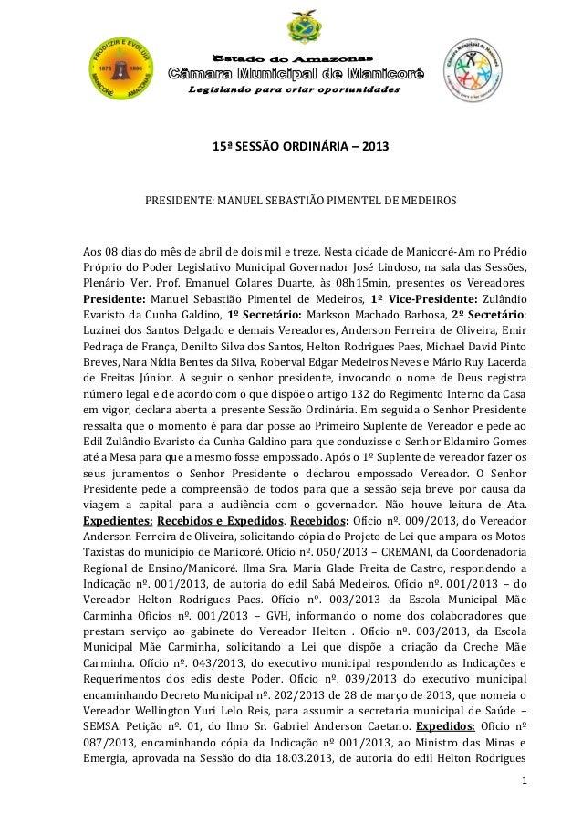 15ª SESSÃO ORDINÁRIA – 2013  PRESIDENTE: MANUEL SEBASTIÃO PIMENTEL DE MEDEIROS  Aos 08 dias do mês de abril de dois mil e ...