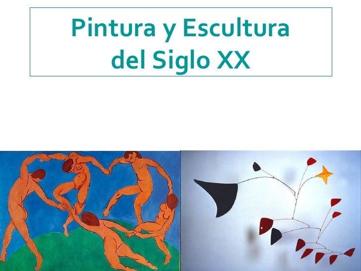 Pintura y Escultura   del Siglo XX