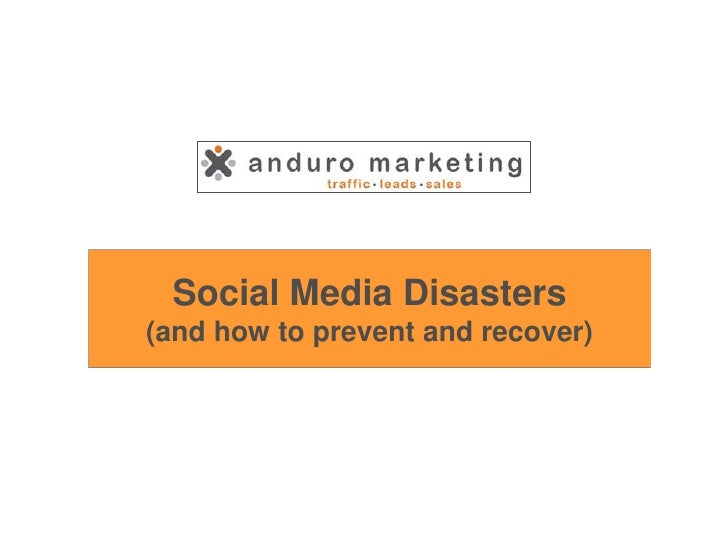 Social Media Disasters(and how to prevent and recover)<br />