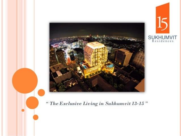 """ The Exclusive Living in Sukhumvit 13-15 """