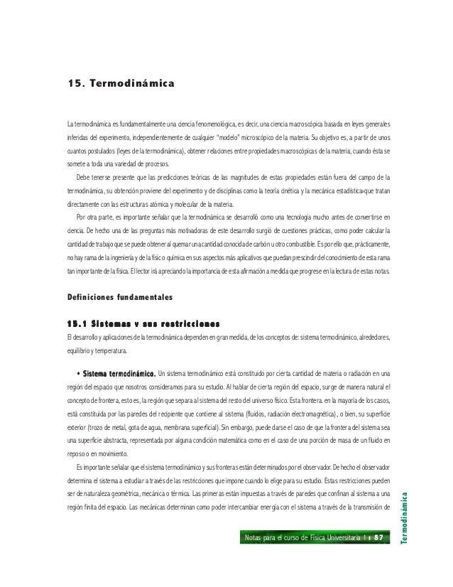 15. TermodinámicaLa termodinámica es fundamentalmente una ciencia fenomenológica, es decir, una ciencia macroscópica basad...
