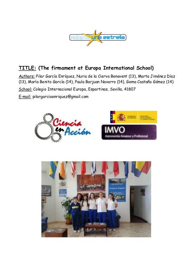 TITLE: (The firmament at Europa International School) Authors: Pilar García Enríquez, Nuria de la Cierva Benavent (13), Ma...