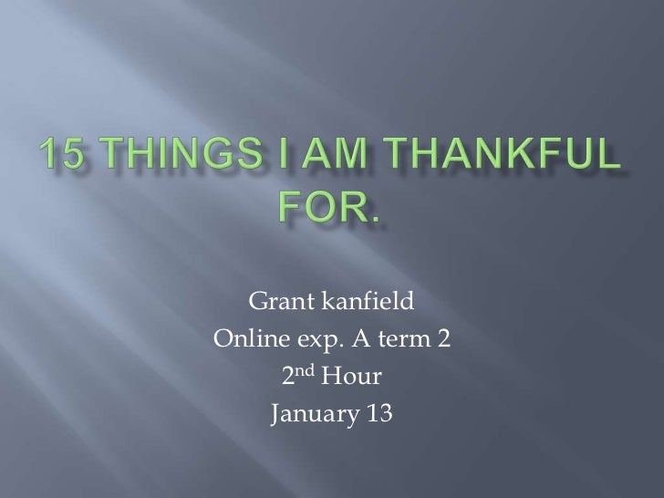 Grant kanfieldOnline exp. A term 2      2nd Hour     January 13