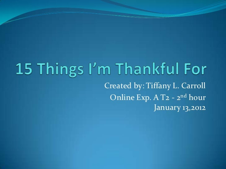 Tiffy's 15 things i'm thankful for powerpoint