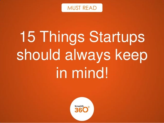 MUST READ  15 Things Startups should always keep in mind!