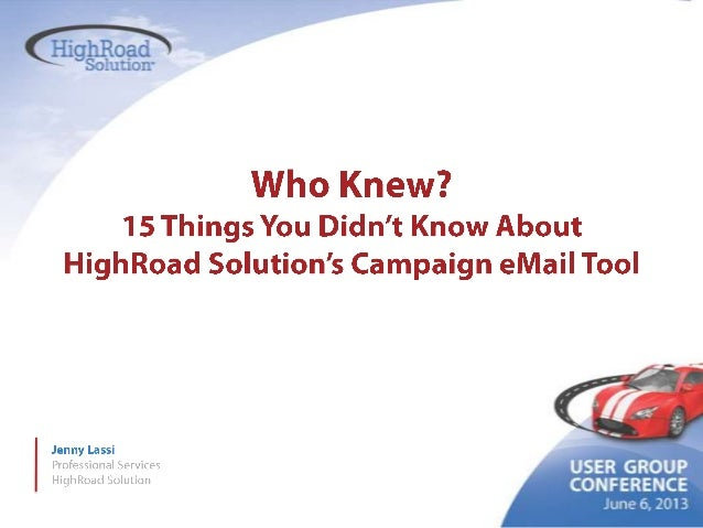 15 Things You Didn't Know About HighRoad's Campaign eMail Solution by Jenny Lassi