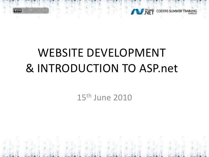 WEBSITE DEVELOPMENT& INTRODUCTION TO ASP.net<br />15th June 2010<br />