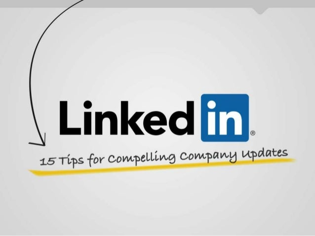 15 Tips for Compelling Company Updates on LinkedIn